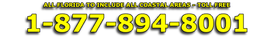 ALL FLORIDA TO INCLUDE ALL COASTAL AREAS - TOLL FREE
